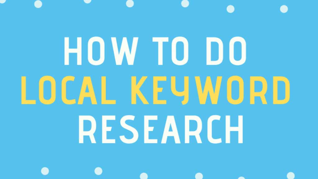 How To Do Keyword Research For Local Business